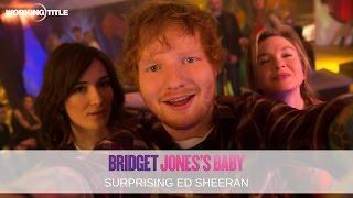 Bridget Jones's Baby: Surprising Ed Sheeran (WT Exclusive)