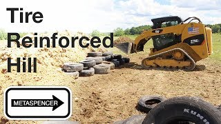 Tire Reinforced Hill Using a Skid Steer