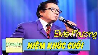 Niệm Khúc Cuối - Elvis Phương [FULL HD]
