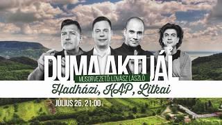 Duma Aktuál | július 26. 21:00 | DumaFüred 2017 | Dumaszínház