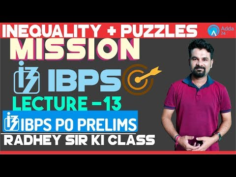 Mission IBPS | Inequality + Puzzles | Lecture 14 | Pre + Mains 2018 | 7AM | Radhey Sir