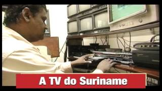 A TV do Suriname - A TV que se faz no Mundo 2