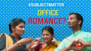 Office Romance? | Put Chutney #SubjectMatter