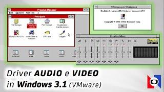 Installare driver AUDIO e VIDEO in Windows 3.1 (VMware)   Windows 3.x oggi
