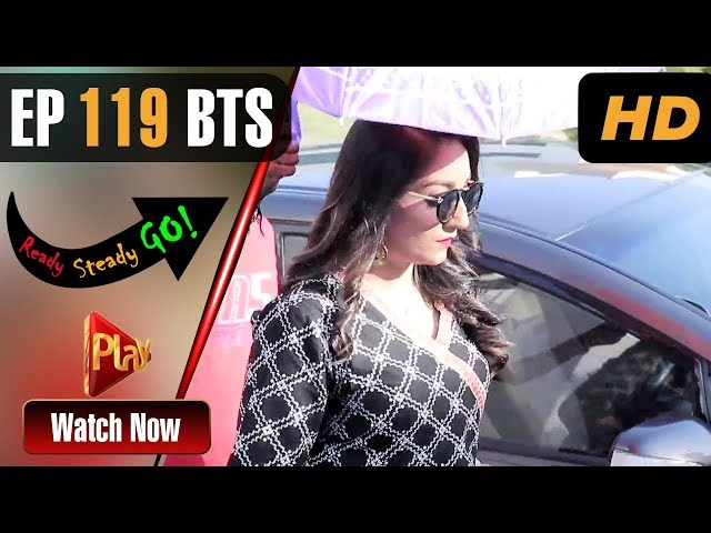 Ready Steady Go - Episode 119 BTS | Play Tv Dramas | Parveen Akbar, Shafqat Khan | Pakistani Drama