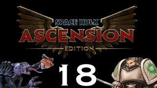 Let's Play Space Hulk : Ascension - Episode 18 - Last Stand