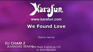 Rihanna   We Found Love (DJ CHAM Z Karaoke Edit Remix)