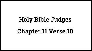 Holy Bible Judges 11:10