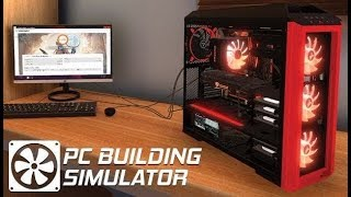 Jumping right back into some PC Building Simulator! - #3 Part 2