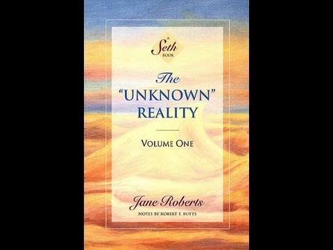 Seth - The Unknown Reality - reading of excerpts (audio ...