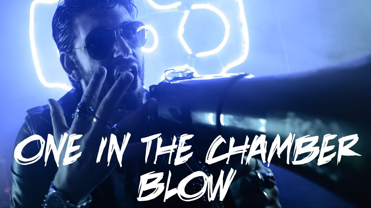 One In The Chamber - Blow