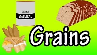 Grains - What are Grains - Whole Grains - Refined Grains