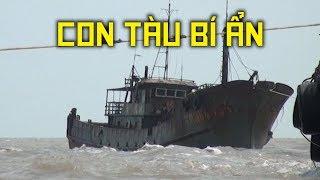 """Bí ẩn con tàu """"ma"""" nước ngoài trôi dạt vào vùng biển Việt Nam"""