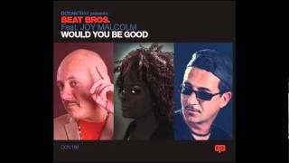 "BEAT BROS. feat. JOY MALCOLM "" Would You Be Good "" ( roberto michetti album version )"