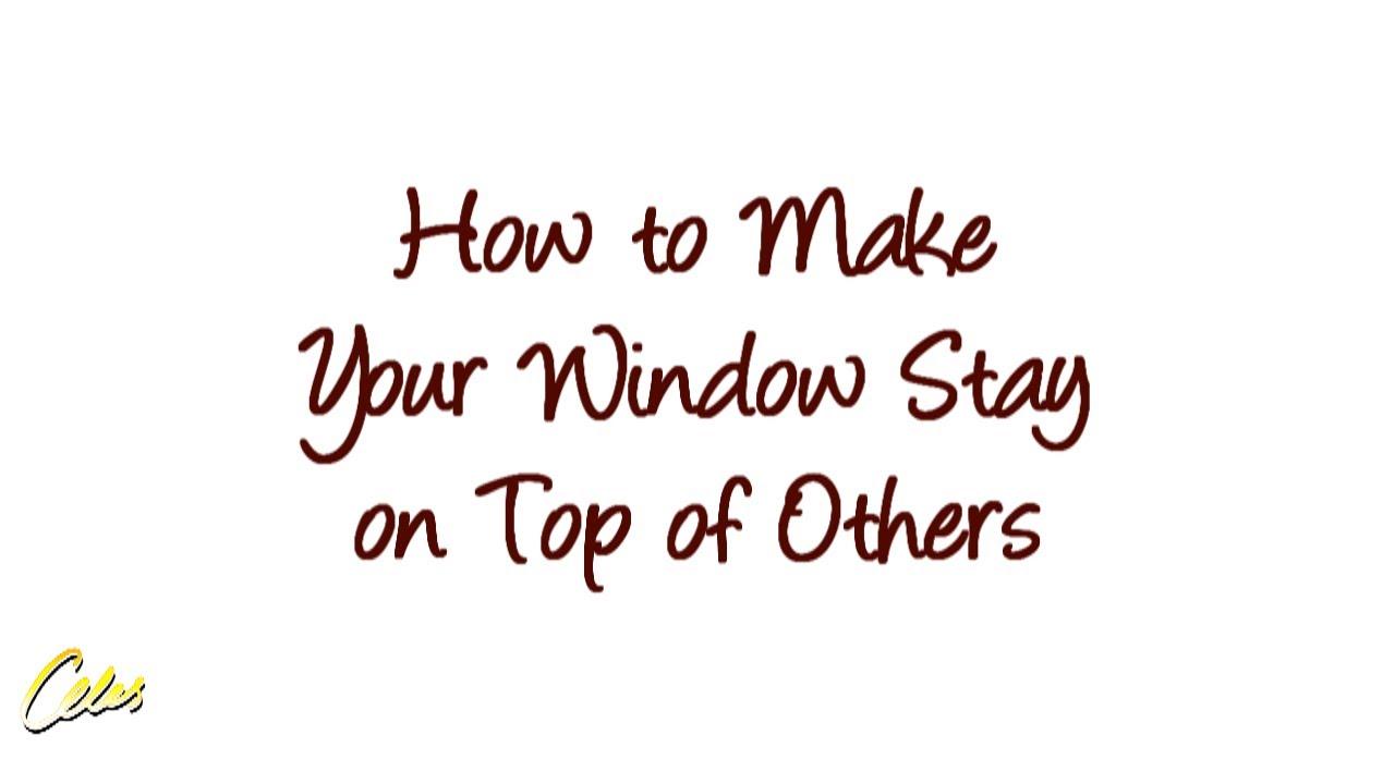 windows stay on top