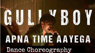 Apna Time Ayega |  Gully Boy | Ranvir Singh & Aliya Bhatt | Dance Choreography.