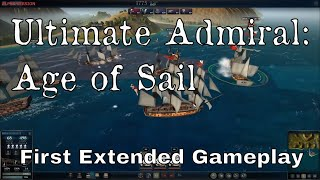 ULTIMATE ADMIRAL: AGE OF SAIL - First Extended Gameplay Footage and Website Live!!!
