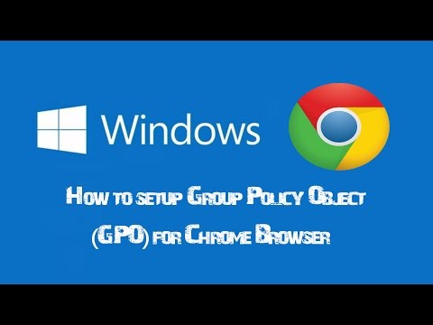 How To Setup Group Policy Object GPO For Chrome Browser