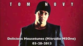 TOM NOVY - Delicious Housetunes (Hitradio MSOne) 28-03-2013