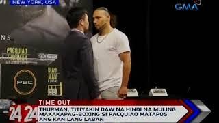 24 Oras: Thurman, titiyakin daw na hindi na muling makakapag-boxing si Pacquiao matapos ang laban