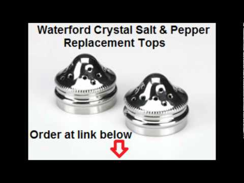 Waterford Crystal Salt Pepper Shaker Replacement Tops Youtube