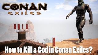 Conan Exiles - How to Kill a God in Conan Exiles?