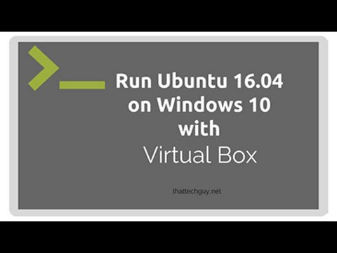 Run Ubuntu 16.04  on Windows 10 with VirtualBox