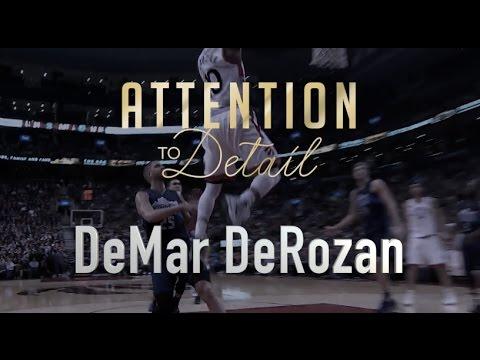Attention To Detail: DeMar DeRozan