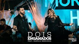Murilo Huff - DOIS ENGANADOS feat. Marília Mendonça (PRA OUVIR TOMANDO UMA)