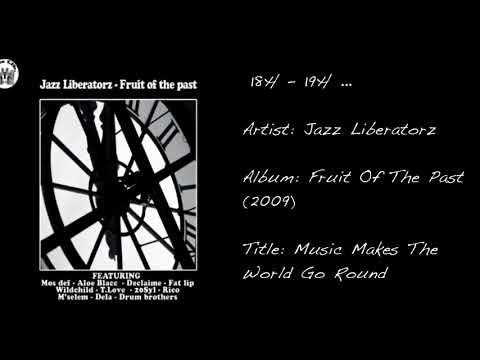 18h - 19h ... (Jazz Liberatorz / Music Makes The World Go Round)