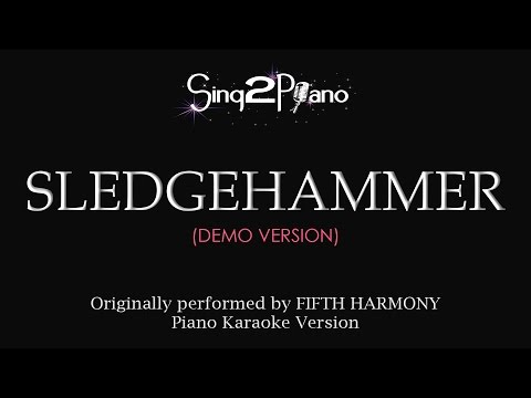 Sledgehammer (Piano Karaoke demo) Fifth Harmony