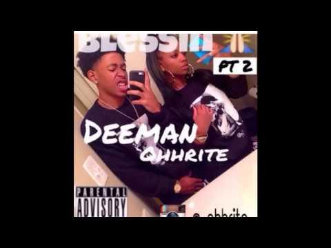 Deeman OhhRite - Blessin Pt 2 ( AUDIO )
