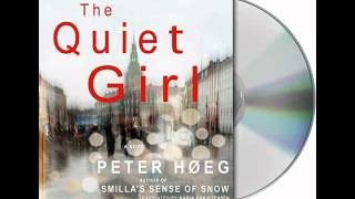 The Quiet Girl by Peter Hoeg--Audiobook Excerpt