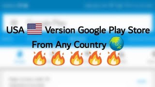 How To Access USA 🇺🇸 Google Play Store From Any Country 🌏 | No Root | 2018