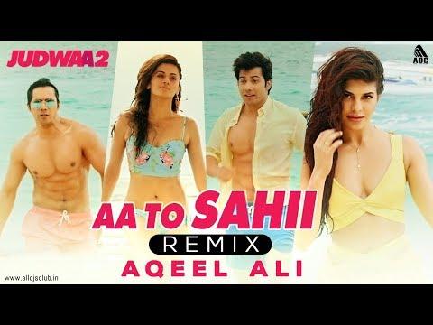 Aa Toh Sahii (Remix) DJ AQEEL ALI | Judwaa 2