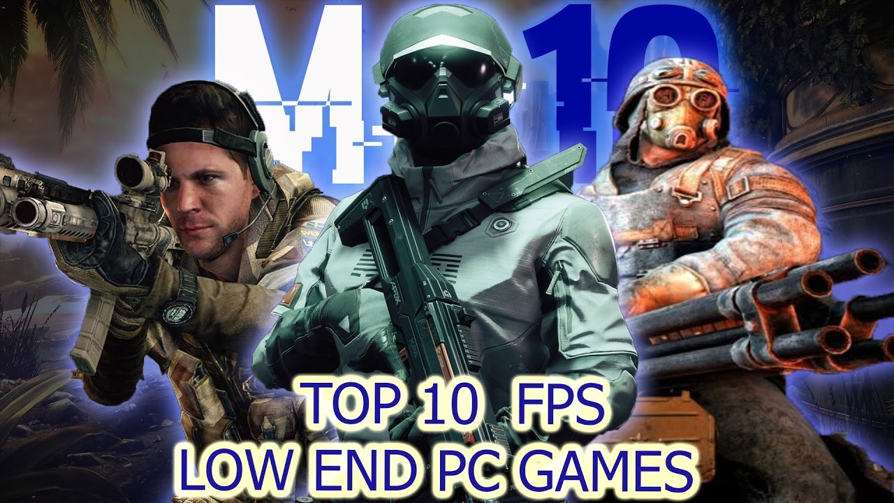 top 10 first person shooting low end pc games of all time youtube. Black Bedroom Furniture Sets. Home Design Ideas