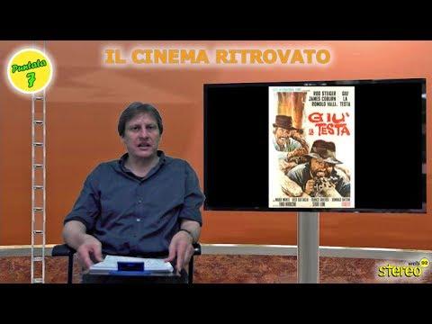 """Il Cinema Ritrovato - Puntata 7 """" Giù la testa"""" di Sergio Leone"""