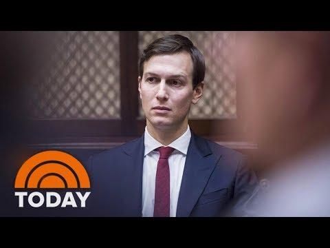 Jared Kushner Under Focus 'Not Good For The White House,' Expert Says   TODAY