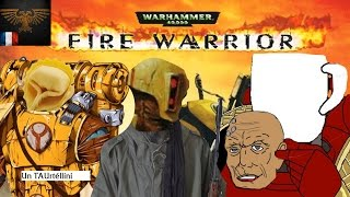 """On termine VRAIMENT Fire Warrior PC LIVE """"BEST OF """" - W40K UFR"""