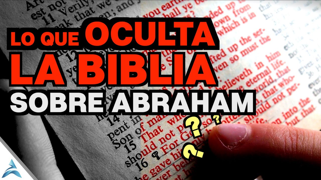 El HECHO OSCURO que oculta LA BIBLIA sobre ABRAHAM