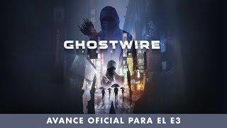 Ghostwire: Tokyo – Avance oficial para el E3