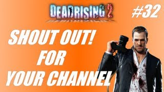 Shout out for your channel #32: Dead Rising 2! (gameplay-commentary)
