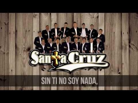 SIN TI NO SOY NADA BANDA SANTA CRUZ 2015