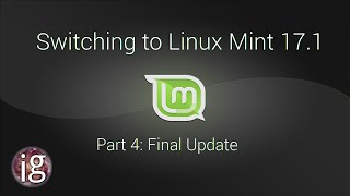 Switching to Linux Mint 17.1 - Part 4