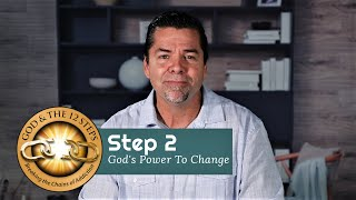 An Overview of Step 2 | God's Power To Change