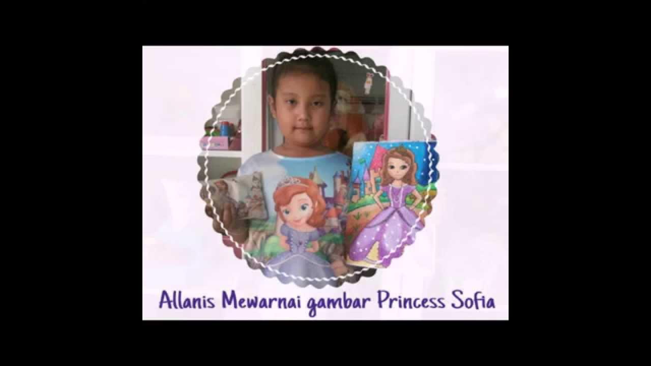 Navi Hamzah 10 Allanis Mewarnai Princess Sofia Youtube