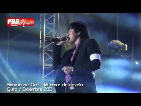 Binomio de Oro - Mi amor de novela / Quito diciembre 2013