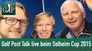 Golf Post Talk live beim Solheim Cup 2015