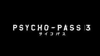 Watch Psycho-Pass 3 Anime Trailer/PV Online
