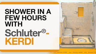 Shower in a Few Hours with Schluter®-KERDI